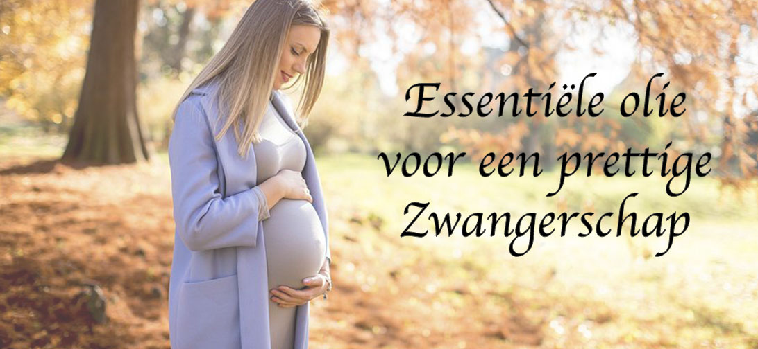 essentiële olie tijdens de zwangerschap